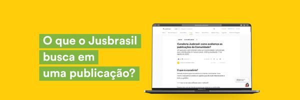 Curadoria Jusbrasil: como avaliamos as publicações da Comunidade?
