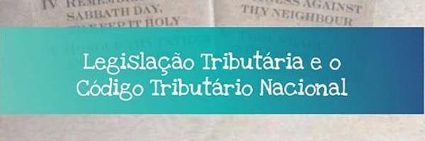 Pílula jurídica #5 | Legislação Tributária e Código Tributário Nacional