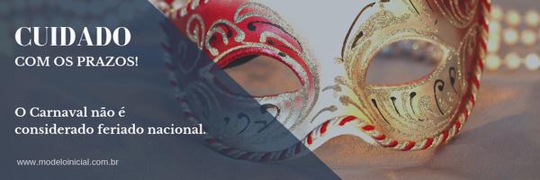 Cuidado! O carnaval não é considerado feriado nacional para fins de suspensão dos prazos