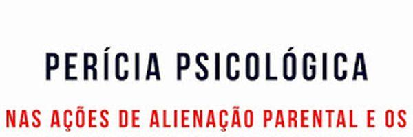Perícia psicológica nas ações de alienação parental e comportamentos contraditórios