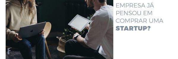 •A sua empresa já pensou em comprar uma Startup?