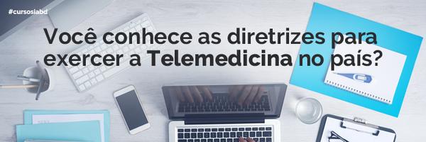 Você conhece as diretrizes para exercer a Telemedicina no país?