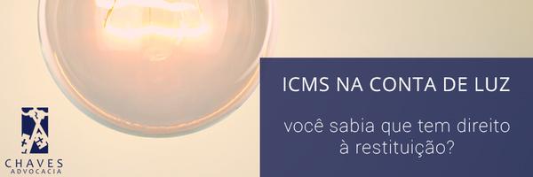 ICMS: você sabia que têm clientes com direito à restituição do ICMS na conta de energia elétrica?