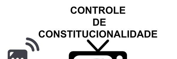 Descomplicando controle de constitucionalidade