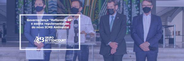 """Governo lança """"Refloresta SP"""" e assina regulamentação do novo ICMS Ambiental"""