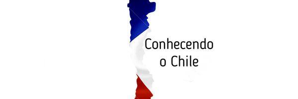 Conhecendo o Chile
