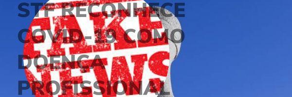 Fake News - STF considera COVID-19 doença profissional