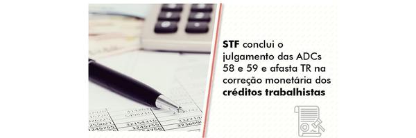 STF afasta a utilização da TR na correção monetária dos créditos trabalhistas