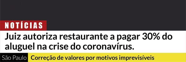Juiz em São Paulo autoriza a redução de aluguel em razão do COVID-19
