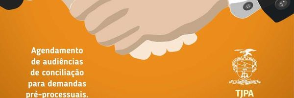 Agendamento de Audiência de Mediação/Conciliação Virtual pelo CEJUSC Virtual Paraense