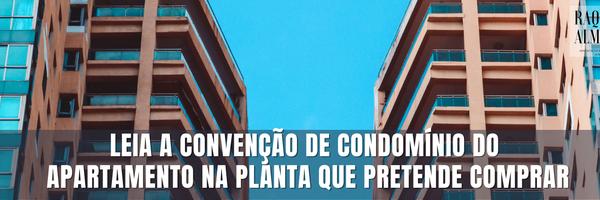 Você já leu a convenção de condomínio do apartamento na planta que pretende comprar?