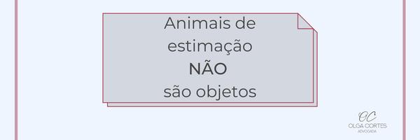 Animais de estimação NÃO são objetos