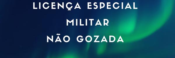 Licença Especial - LE – ,Militares