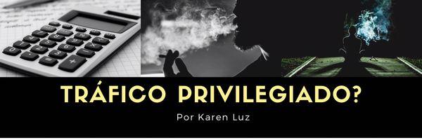 """""""Tráfico Privilegiado"""" - Tráfico de drogas"""