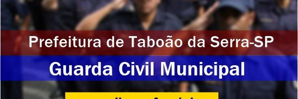 Concurso Guarda Civil Municipal de Taboão da Serra-SP