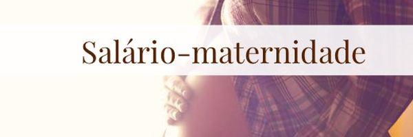 Salário-maternidade: Saiba onde e quando pedir
