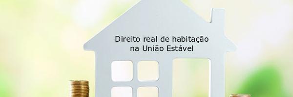 Direito real de habitação na união estável não admite aluguel ou empréstimo do imóvel