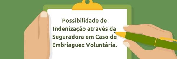 Possibilidade de Indenização através da Seguradora em Caso de Embriaguez Voluntária