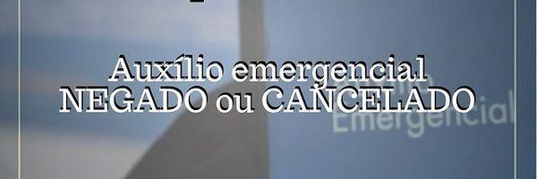 Auxílio Emergencial Negado ou Cancelado