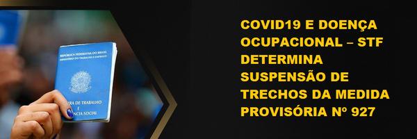 Covid19 e Doença Ocupacional – STF determina suspensão de trechos da Medida Provisória nº 927