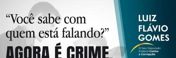 """""""Você sabe com quem está falando?"""" Agora é crime"""