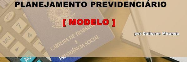 Planejamento previdenciário para aposentadoria - Modelo de relatório