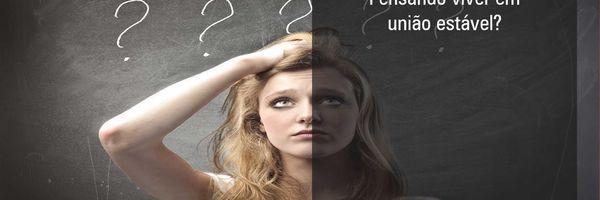 Pensando viver em união estável?