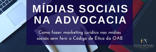 Mídias Sociais na Advocacia: dicas de como utilizar para o seu marketing jurídico