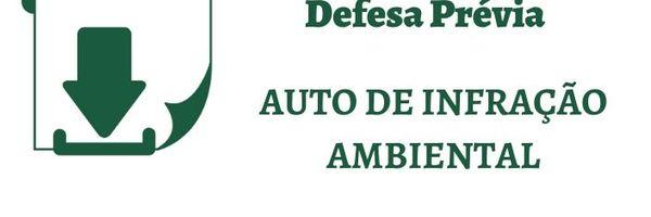 Modelo Defesa Prévia Auto de Infração Ambiental - Desmatamento e Queimadas
