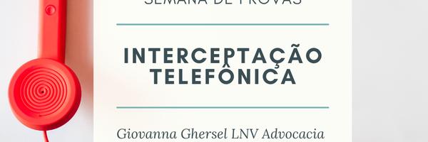 Interceptação Telefônica x Gravação x Whatsapp Web