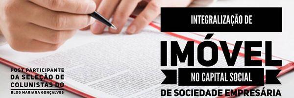 Integralização de imóvel no capital social de sociedade empresária não incide imposto