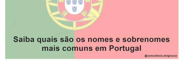 Atualmente, quais são os nomes e sobrenomes mais comuns em Portugal?