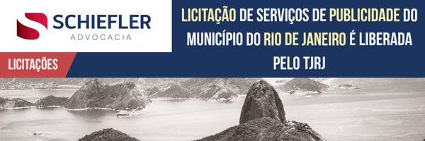Licitação de serviços de publicidade do Município do Rio de Janeiro é liberada pelo TJRJ