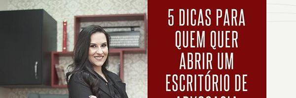 5 dicas para quem quer abrir um escritório de advocacia