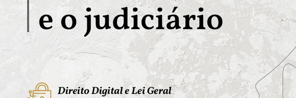 Lgpd, Anpd e o Judiciário
