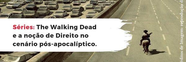 The Walking Dead e a noção de Direito no cenário pós-apocalíptico