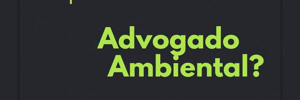 O que faz um Advogado Ambiental?