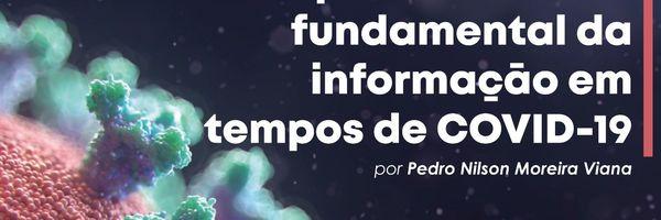 Ataque à liberdade fundamental da informação em tempos de COVID-19