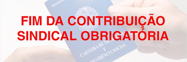 STF declara constitucional o fim da obrigatoriedade da contribuição sindical