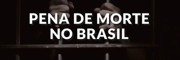 A Legalidade da Pena de Morte no Brasil