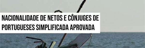 Nacionalidade de netos e cônjuges de portugueses simplificada aprovada