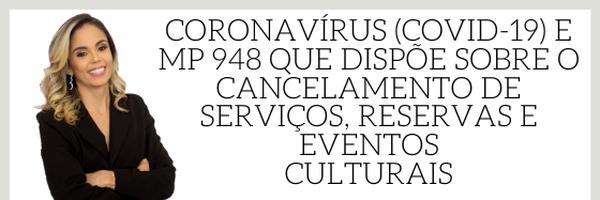 Coronavírus e a MP nº 948 que dispõe sobre o cancelamento de serviços, reservas e eventos culturais