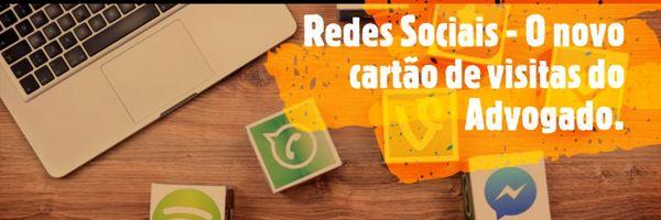 Redes Sociais - O novo cartão de visitas do advogado!