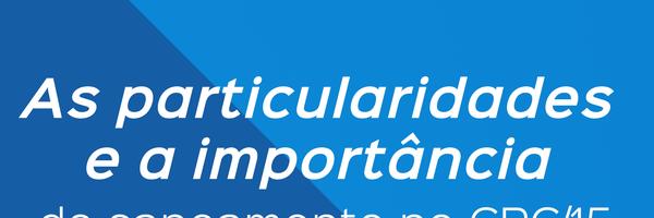 As particularidades e a importância do saneamento no CPC/15