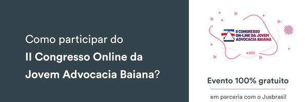 Como participar do II Congresso Online da Jovem Advocacia Baiana?