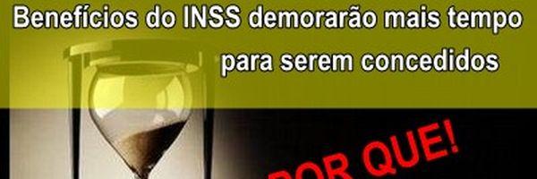 Benefícios do INSS demorarão mais tempo para serem concedidos: saiba por que