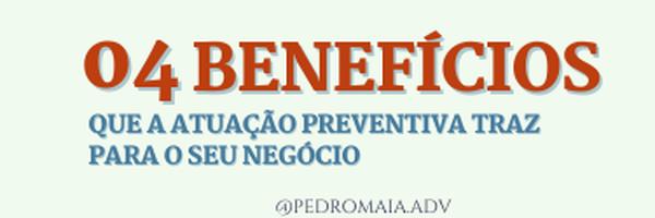 04 Benefícios que a atuação preventiva traz para os empreendedores