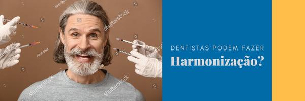 Dentistas podem fazer harmonização?