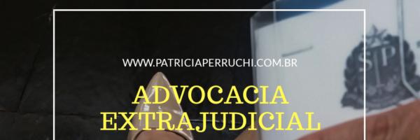 Advocacia Extrajudicial - ultrapassando os limites