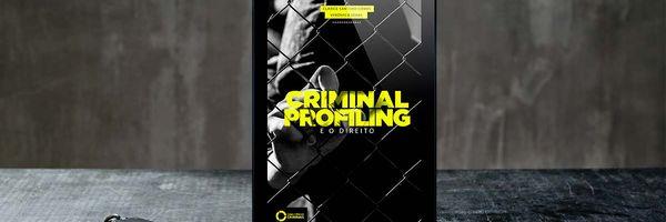 Lançamento: Criminal Profiling e o Direito (eBook)